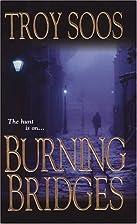 Burning Bridges by Troy Soos