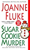 Fluke, Joanne: Sugar Cookie Murder: A Hannah Swensen Holiday Mystery with Recipes