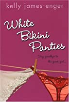 White Bikini Panties by Kelly James Enger