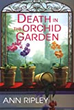 Ripley, Ann: Death in the Orchid Garden