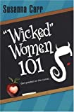 "Carr, Susanna: ""Wicked"" Women 101"