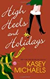 Michaels, Kasey: High Heels and Holidays