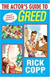 Copp, Rick: The Actor's Guide to Greed