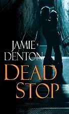 Dead Stop by Jamie Denton