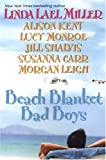 Kent, Alison: Beach Blanket Bad Boys