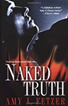 Naked Truth by Amy J. Fetzer
