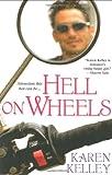 Kelley, Karen: Hell On Wheels