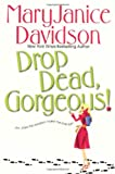 Davidson, Maryjanice: Drop Dead, Gorgeous!