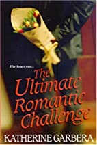 The Ultimate Romantic Challenge by Katherine…