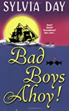 Bad Boys Ahoy! [3-in-1] by Sylvia Day