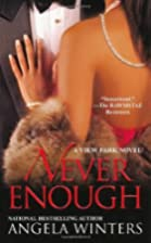 Never Enough: A View Park Novel by Angela…