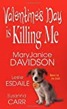 Davidson, Mary Janice / Esdaile, Leslie / Carr, Susanna: Valentine's Day is Killing Me (Cuffs and Coffee Breaks, A No Drama Valentine's, Valentine Survivor)