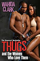 Thugs And The Women Who Love Them by Wahida…