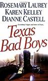 Laurey, Rosemary: Texas Bad Boys