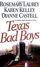 Texas Bad Boys by Rosemary Laurey