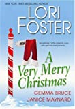 Foster, Lori: A Very Merry Christmas: Do You Hear What I Hear & Bah Humbug, Baby & by Firelight