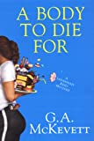 McKevett, G. A.: A Body To Die For (Savannah Reid Mysteries)