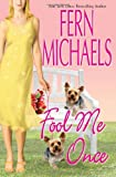 Michaels, Fern: Fool Me Once