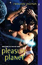 Pleasure Planet by Evangeline Anderson