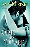 Fetzer, Amy J.: Come as You Are (Dragon One, Book 3)