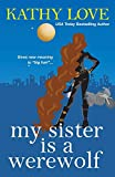 Love, Kathy: My Sister is a Werewolf (The Young Brothers, Book 4)