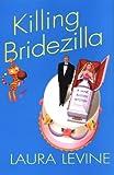 Levine, Laura: Killing Bridezilla (Jaine Austen Mysteries)
