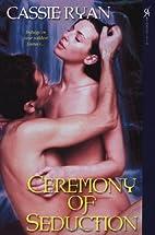 Ceremony of Seduction (Seduction Series,…