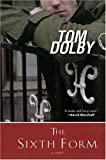 Dolby, Tom: The Sixth Form
