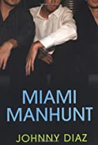 Miami Manhunt by Johnny Diaz