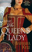 The Queen's Lady by Barbara Kyle