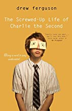 Screwed Up Life of Charlie The Second by…