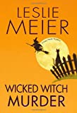 Meier, Leslie: Wicked Witch Murder (Lucy Stone Mysteries)