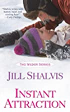 Instant Attraction (The Wilders) by Jill…