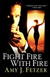 Fetzer, Amy J.: Fight Fire with Fire (Dragon One, Book 4)