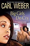 Weber, Carl: Big Girls Do Cry