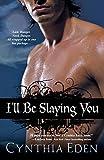 Eden, Cynthia: I'll Be Slaying You