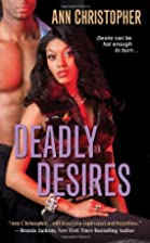 Deadly Desires by Ann Christopher
