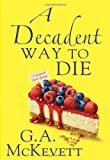McKevett, G. A.: A Decadent Way To Die (Savannah Reid)