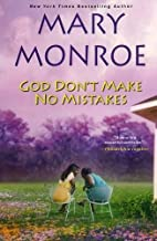 God Don't Make No Mistakes by Mary Monroe