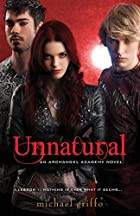 Unnatural (Archangel Academy) by Michael…
