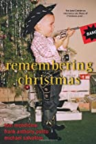 Remembering Christmas by Tom Mendicino
