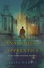 The Anatomist's Apprentice (Dr. Thomas…