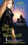 Love, Kathy: My Sister is a Werewolf