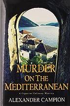 Murder on the Mediterranean by Alexander…