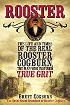 Rooster: The Life and Time of the Real…