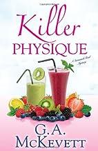 Killer Physique by G. A. McKevett