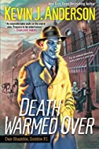 Death Warmed Over (Dan Shamble, Zombie P.I.)…