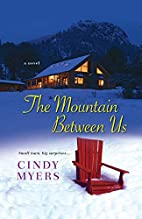The Mountain Between Us by Cindy Myers