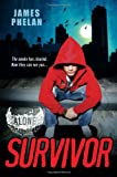 Phelan, James: Survivor (Alone #2)