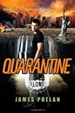 Phelan, James: Quarantine (Alone)